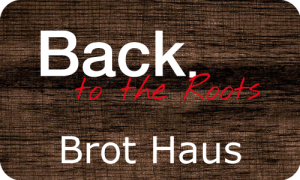 Back to the Roots. Brot Haus.